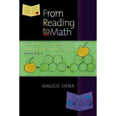 From Reading to Math : How Best Practices in Literacy Can Make You a Better Math Teacher, Grades