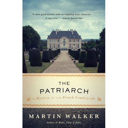 The Patriarch : A Mystery of the French Countryside