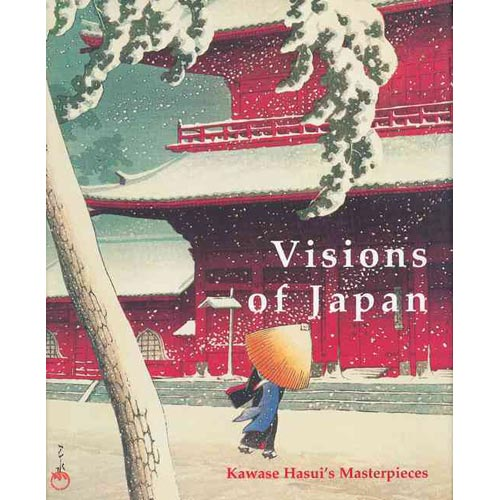 Visions Of Japan: Kawase Hasui's Masterpieces