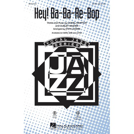 Hal Leonard Hey! Ba-ba-re-bop SATB by Lionel Hampton arranged by Steve
