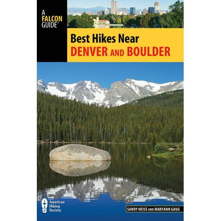 Best Hikes Near: Best Hikes Near Denver and Boulder