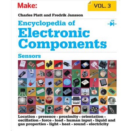 - Encyclopedia of Electronic Components, Volume 3 : Sensors for Location, Presence, Proximity, Orientation, Oscillation, Force, Load, Human Input, Liquid and Gas Properties, Light, Heat, Sound, and Electricity