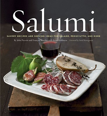 Salumi : Savory Recipes and Serving Ideas for Salame, Prosciutto, and More