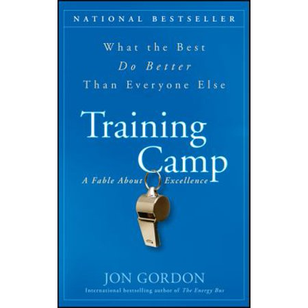 Training Camp  What The Best Do Better Than Everyone Else  A Fable About Excellence
