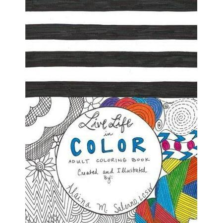 Live Life in Color: Adult Coloring Book - Walmart.com