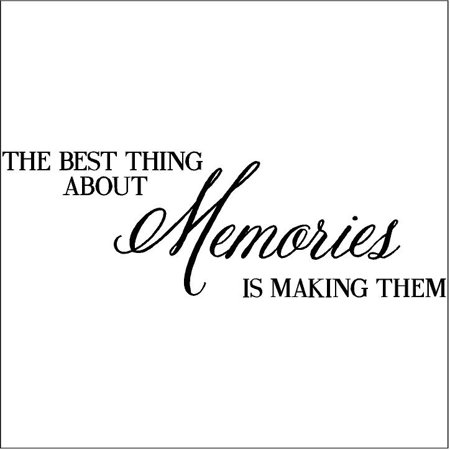 The Best Thing About Memories Is Making Them Vinyl lettering wall decal quote sticker