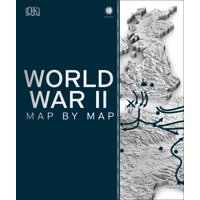 World War II Map by Map (Hardcover)