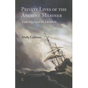 Private Lives of the Ancient Mariner : Coleridge and His Children