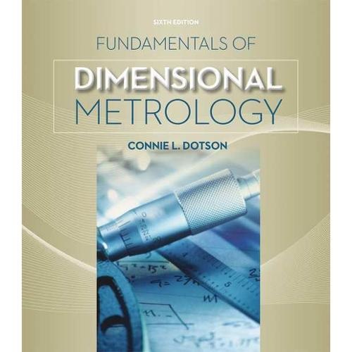 CENGAGE LEARNING 9781133600893 Book,Fundamentals ofDimensionalMetrology