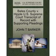 Bates County V. Hipple U.S. Supreme Court Transcript of Record with Supporting Pleadings