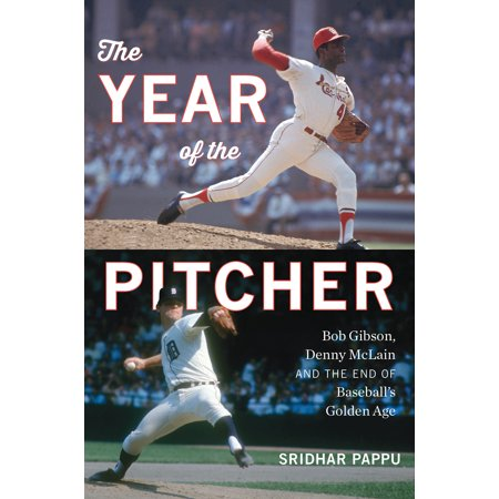 The Year of the Pitcher : Bob Gibson, Denny McLain, and the End of Baseball's Golden (Baseball Pitcher Gets Hit In The Head)