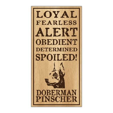 Wood Dog Breed Personality Sign - Spoiled Doberman Pinscher (Dobie) - Home, Office, Decor, Decoration, Gifts