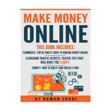 Make Money Online  3 Manuscripts  Ecommerce  The Ultimate Guide To Making Money Online  Clickbank Traffic Secrets  Shopify