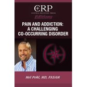 Pain and Addiction: A Challenging Co-Occurring Disorder - eBook