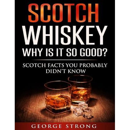 Scotch Whiskey - Why Is It So Good? - eBook