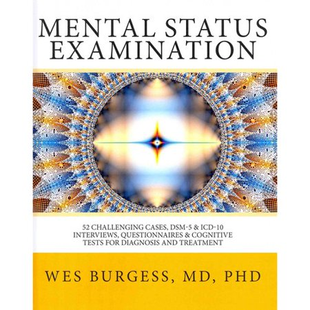 Mental Status Examination  52 Challenging Cases  Dsm 5 And Icd 10 Interviews  Questionnaires And Cognitive Tests For Diagnosis And Treatment
