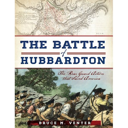 The Battle of Hubbardton: The Rear Guard Action that Saved America - eBook