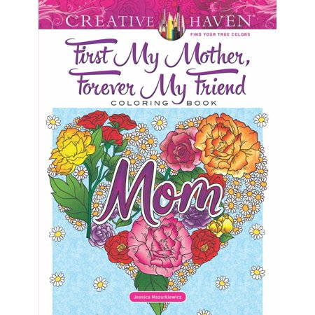 Creative Haven First My Mother, Forever My Friend Coloring (Holly Hobbie And Friends Best Friends Forever)