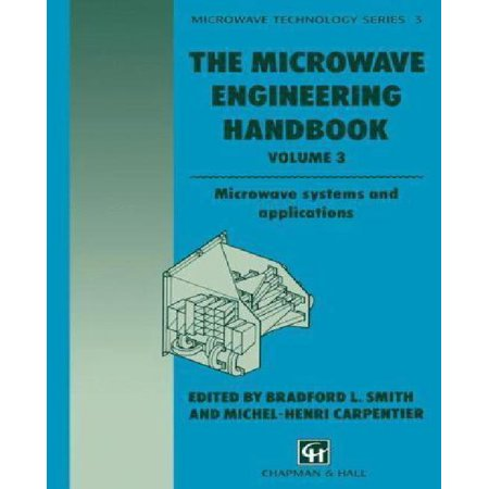 The Microwave Engineering Handbook: Microwave Systems and Applications (1993) (Microwave and RF Techniques and Applications #3) The Microwave Engineering Handbook: Microwave Systems and Applications (1993) (Microwave and RF Techniques and Applications #3)