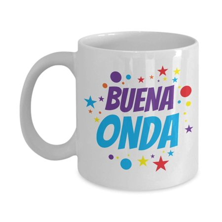 Buena Onda Which Means Good Vibes Or Cool Mexican Style Coffee & Tea Gift Mug Stuff For Spanish Speaking Hispanic Men & Women ()