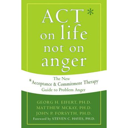 Therapy Net (ACT on Life Not on Anger : The New Acceptance and Commitment Therapy Guide to Problem Anger )