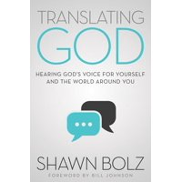 Translating God : Hearing God's Voice For Yourself And The World Around You