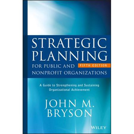 Strategic Planning for Public and Nonprofit Organizations : A Guide to Strengthening and Sustaining Organizational (Human Resource Planning Process In The Public Sector)
