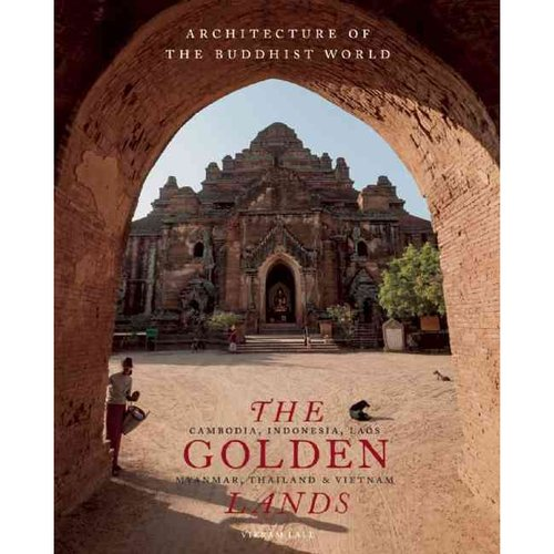 The Golden Lands: Cambodia, Indonesia, Laos, Myanmar, Thailand & Vietnam