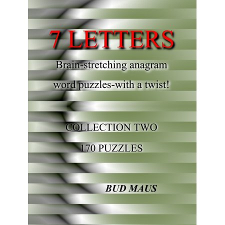 7 Letters. 170 brain-stretching anagram word puzzles, with a different twist. Collection two -