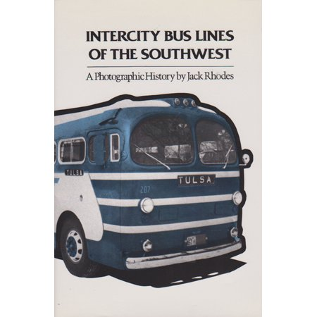 Intercity Bus Lines of the Southwest : A Photographic History