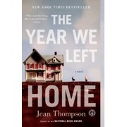 The Year We Left Home : A Novel