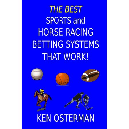 The Best Sports and Horse Racing Betting Systems That Work! -