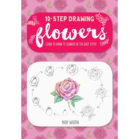 Ten-Step Drawing: Flowers : Learn to Draw 75 Flowers in Ten Easy Steps!](Halloween Drawing Easy)