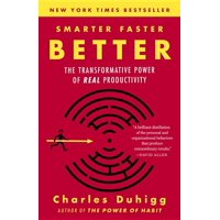 Smarter Faster Better : The Transformative Power of Real Productivity