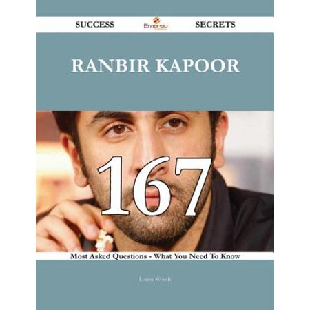 Ranbir Kapoor 167 Success Secrets - 167 Most Asked Questions On Ranbir Kapoor - What You Need To Know - (Ranbir Kapoor Best Photos)