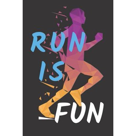 Run Is Fun: Running Journal 2019 Notebook For Health Planner Organizer Notes Jotter Fitness Diary