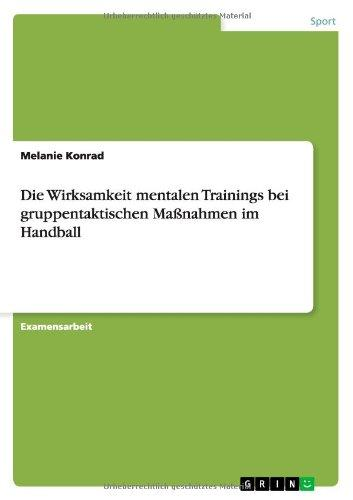 Die Wirksamkeit Mentalen Trainings Bei Gruppentaktischen Manahmen Im Handball by Bod Third Party Titles