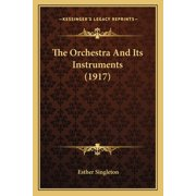 The Orchestra and Its Instruments (1917)