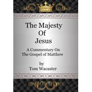 The Majesty Of Jesus: A Commentary On the Gospel of Matthew, Volume 1 - eBook