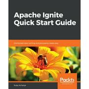 Apache Ignite Quick Start Guide (Paperback)