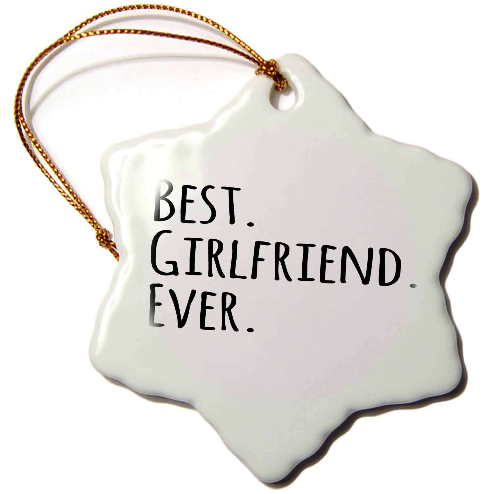 3dRose Best Girlfriend Ever - fun romantic love and dating gifts for her for anniversary or Valentines day, Snowflake Ornament, Porcelain, 3-inch