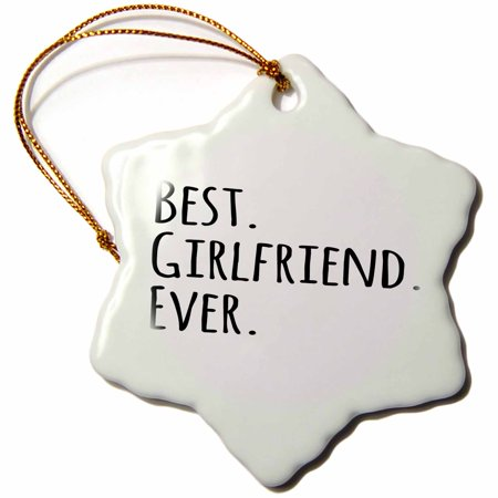 3Drose Best Girlfriend Ever   Fun Romantic Love And Dating Gifts For Her For Anniversary Or Valentines Day  Snowflake Ornament  Porcelain  3 Inch