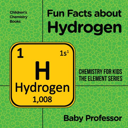 Fun Facts about Hydrogen : Chemistry for Kids The Element Series | Children's Chemistry Books - eBook](Fun Facts About The History Of Halloween)