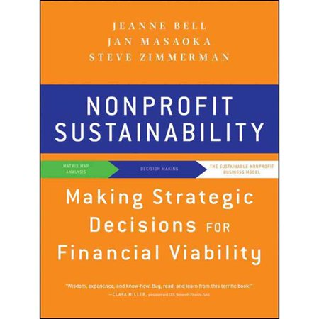 Nonprofit Sustainability: Making Strategic Decisions for Financial Viability by
