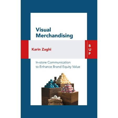 Visual Merchandising : In-store Communication to Enhance Customer
