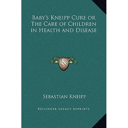 Baby's Kneipp Cure or the Care of Children in Health and Disease