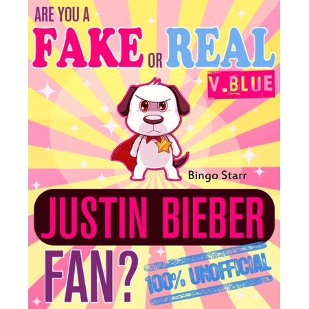 Are You a Fake or Real Justin Bieber Fan? Version Blue: The 100% Unofficial Quiz and Facts Trivia Travel Set Game - eBook