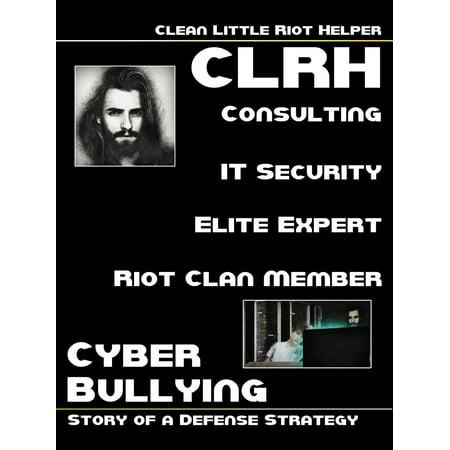Clean Little Riot Helper - Cyber Bullying - eBook (Anti Cyber Bullying)