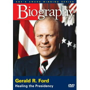 Gerald R. Ford: Healing The Presidency: A&E Biography by