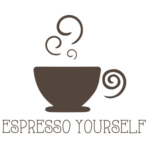 The Decal Guru Espresso Yourself Wall Decal